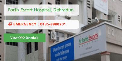 Fortis Escorts Hospital, Dehradun
