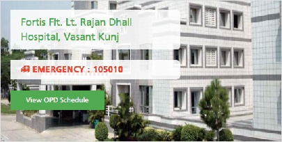 Fortis Flt. Lt. Rajan Dhall Hospital, Vasant Kunj