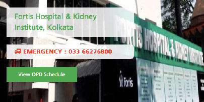 Fortis Hospital & Kidney Institute, Kolkatta