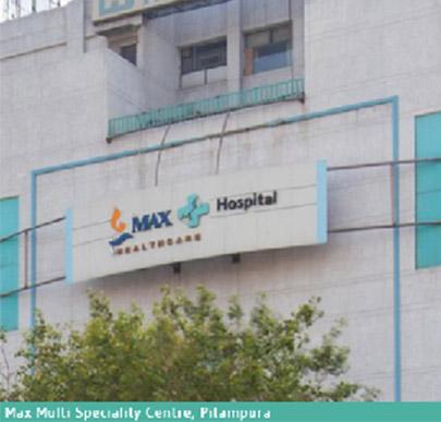 Max Multi Specialty Centre, Pitampura