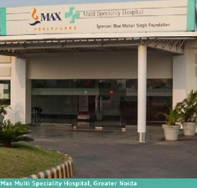 Max Multi Specialty Hospital, Greater Noida