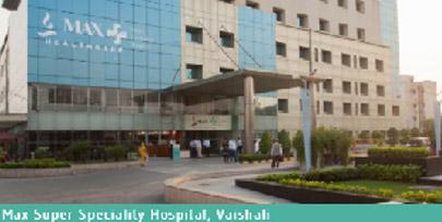 Max Super Specialty Hospital, Vaishali